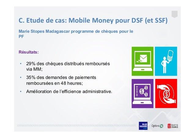 C.  Etude  de  cas:  Mobile  Money  pour  DSF  (et  SSF)       Résultats: • 29% des chèques distr...