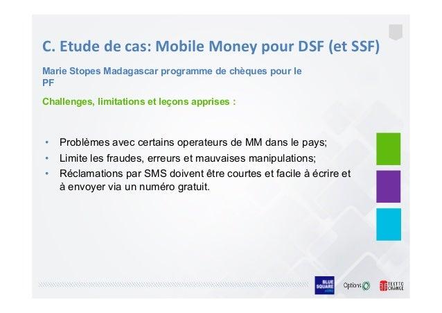 C.  Etude  de  cas:  Mobile  Money  pour  DSF  (et  SSF)       Challenges, limitations et leçons a...