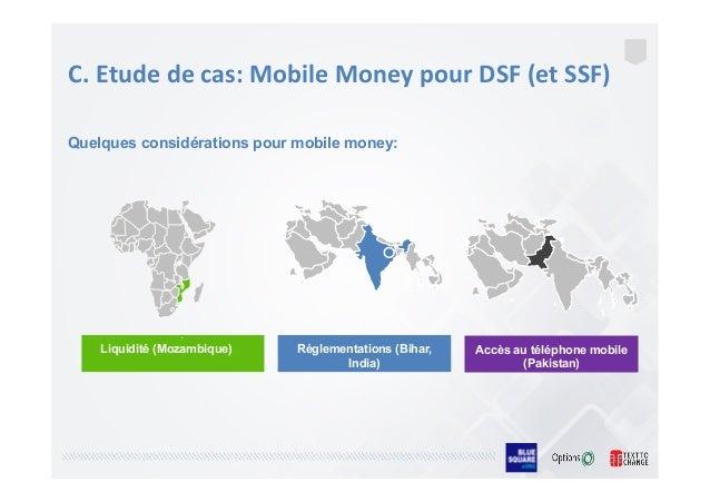 C.  Etude  de  cas:  Mobile  Money  pour  DSF  (et  SSF)       Quelques considérations pour mobile...