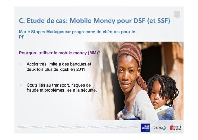 C.  Etude  de  cas:  Mobile  Money  pour  DSF  (et  SSF)       Pourquoi utiliser le mobile money (...