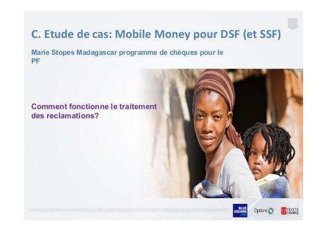 C.  Etude  de  cas:  Mobile  Money  pour  DSF  (et  SSF)       Comment fonctionne le traitement de...