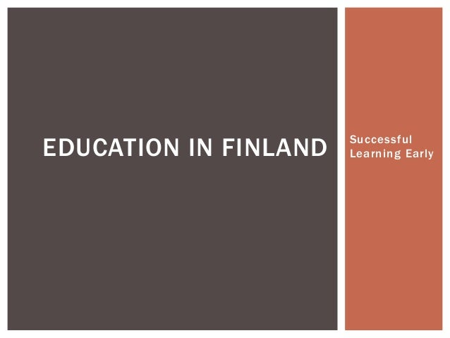 Successful Learning EarlyEDUCATION IN FINLAND