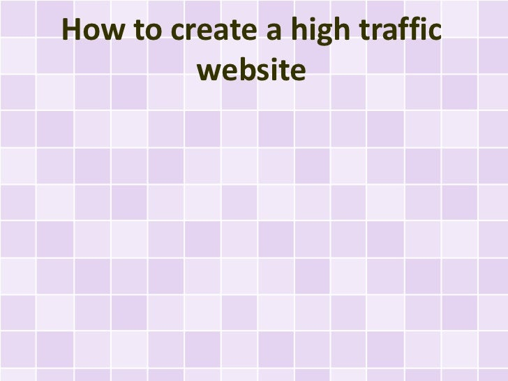 How to create a high traffic         website