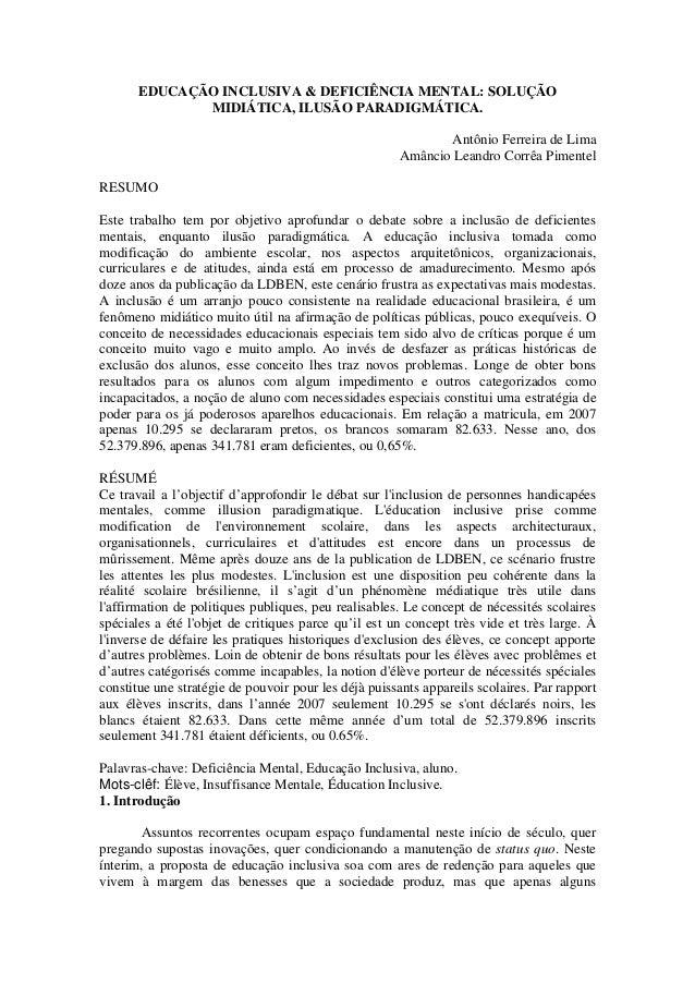 EDUCAÇÃO INCLUSIVA & DEFICIÊNCIA MENTAL: SOLUÇÃO MIDIÁTICA, ILUSÃO PARADIGMÁTICA. Antônio Ferreira de Lima Amâncio Leandro...