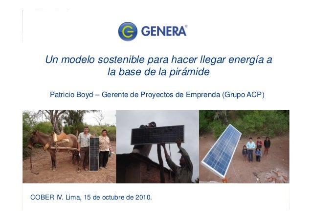 Patricio Boyd – Gerente de Proyectos de Emprenda (Grupo ACP) Un modelo sostenible para hacer llegar energía a la base de l...
