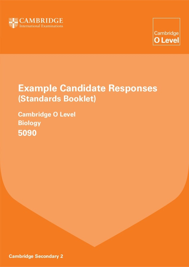 Example Candidate Responses (Standards Booklet) Cambridge O Level Biology 5090 Cambridge Secondary 2