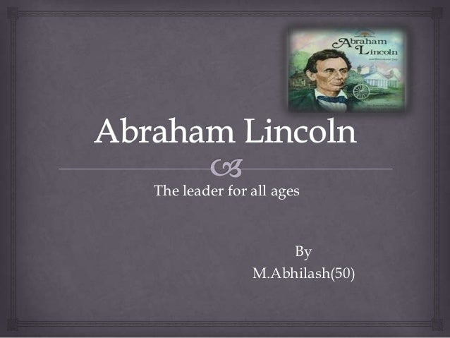 The leader for all ages                    By               M.Abhilash(50)