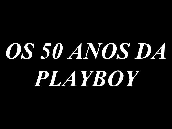 OS 50 ANOS DA PLAYBOY