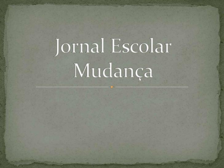 Jornal EscolarMudança<br />
