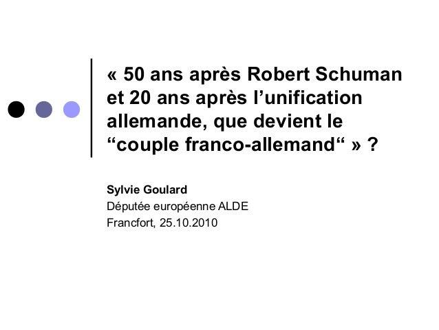 """« 50 ans après Robert Schuman et 20 ans après l'unification allemande, que devient le """"couple franco-allemand"""" » ? Sylvie ..."""