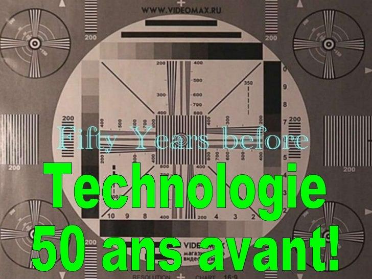 Technologie 50 ans avant!