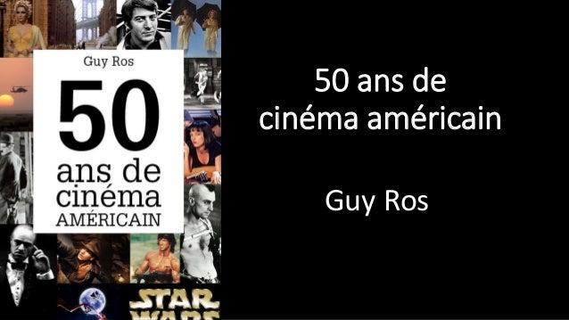 50 ans de cinéma américain Guy Ros
