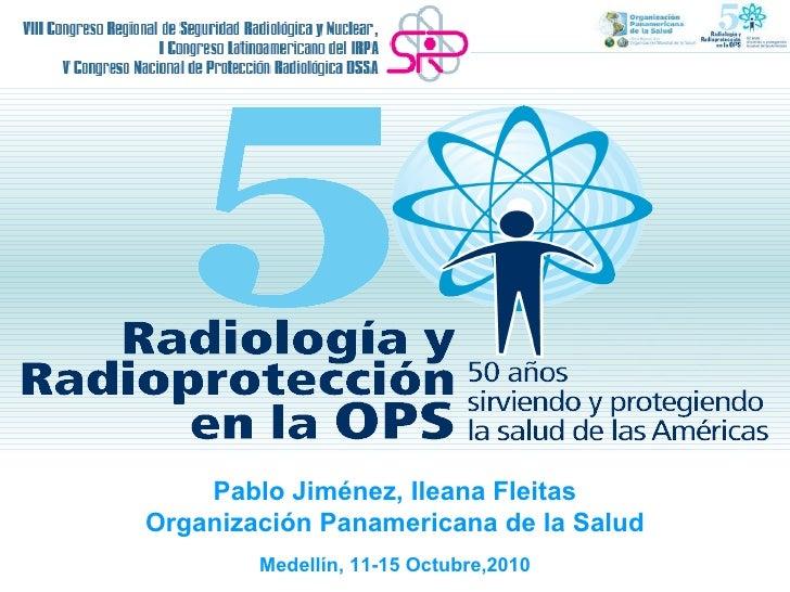 Pablo Jiménez, Ileana Fleitas Organización Panamericana de la Salud Medellín, 11-15 Octubre,2010