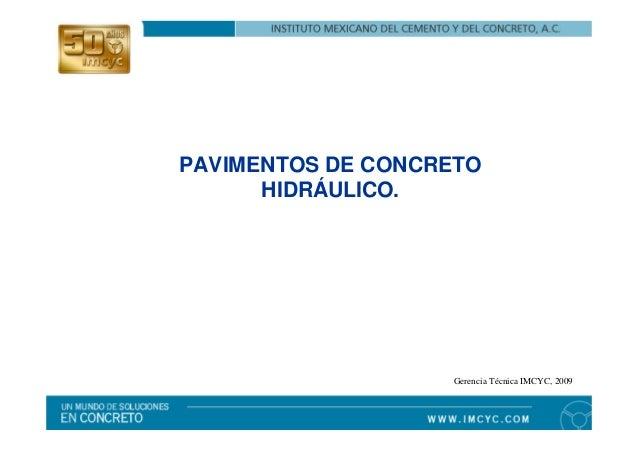 PAVIMENTOS DE CONCRETOHIDRÁULICO.Gerencia Técnica IMCYC, 2009