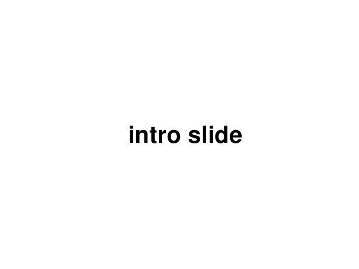 intro slide