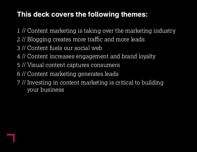 3  This deck covers the following themes:  1 // Content marketing is taking over the marketing industry  2 // Blogging cre...