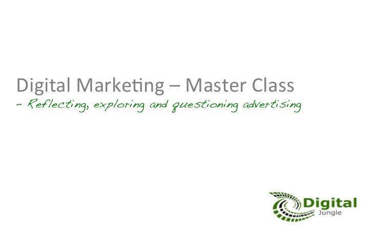 """Digital Marke,ng – Master Class  – Reflecting, exploring and questioning advertising!   """"     """"     """"!"""