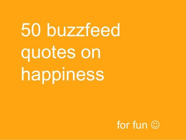 50 Buzzfeed Happiness Quotes