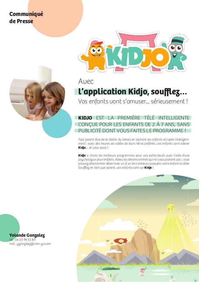 Avec l'application Kidjo, soufflez… Vos enfants vont s'amuser... sérieusement ! KIDJO EST LA PREMIÈRE TÉLÉ INTELLIGENTE CONÇ...
