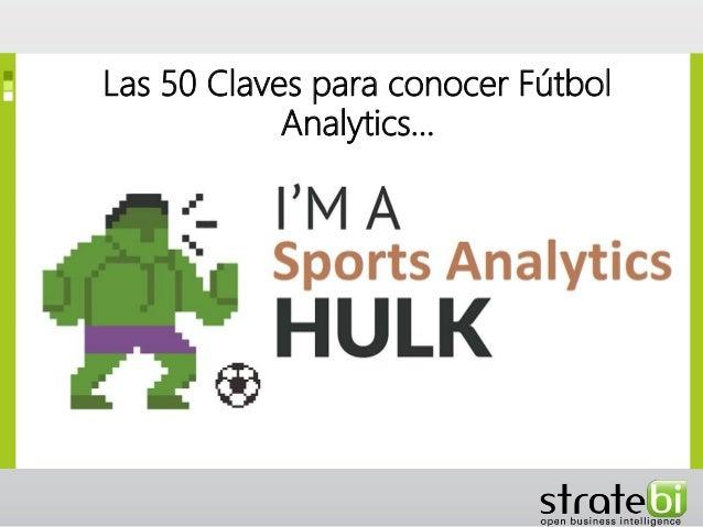 Las 50 Claves para conocer Fútbol Analytics…