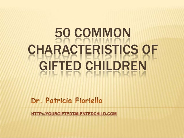 50 COMMONCHARACTERISTICS OF GIFTED CHILDREN