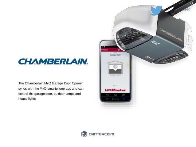 #50Connected  The Chamberlain MyQ Garage Door Opener  syncs with the MyQ smartphone app and can  control the garage door, ...