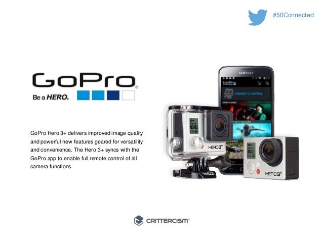 #50Connected  GoPro Hero 3+ delivers improved image quality  and powerful new features geared for versatility  and conveni...