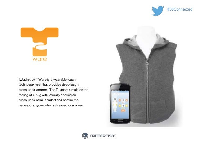 #50Connected  T.Jacket by T.Ware is a wearable touch  technology vest that provides deep touch  pressure to wearers. The T...