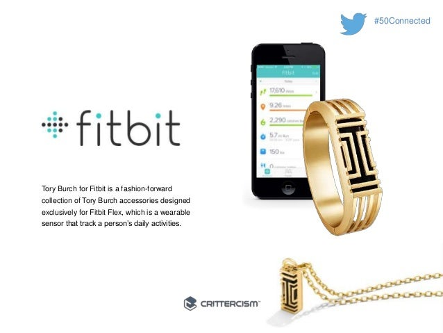 #50Connected  Tory Burch for Fitbit is a fashion-forward  collection of Tory Burch accessories designed  exclusively for F...