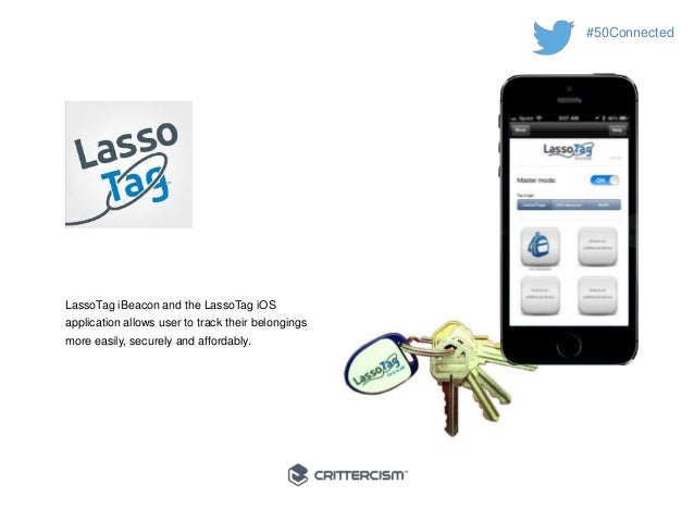 #50Connected  LassoTag iBeacon and the LassoTag iOS  application allows user to track their belongings  more easily, secur...