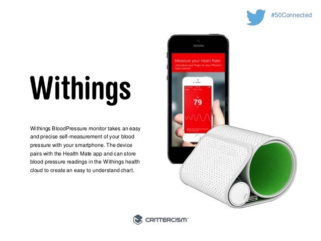 #50Connected  Withings BloodPressure monitor takes an easy  and precise self-measurement of your blood  pressure with your...