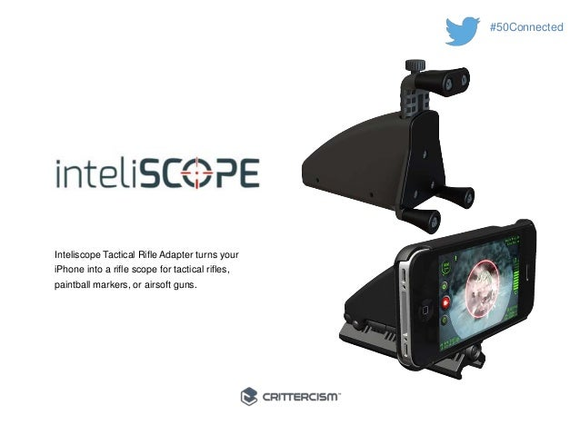 #50Connected  Inteliscope Tactical Rifle Adapter turns your  iPhone into a rifle scope for tactical rifles,  paintball mar...