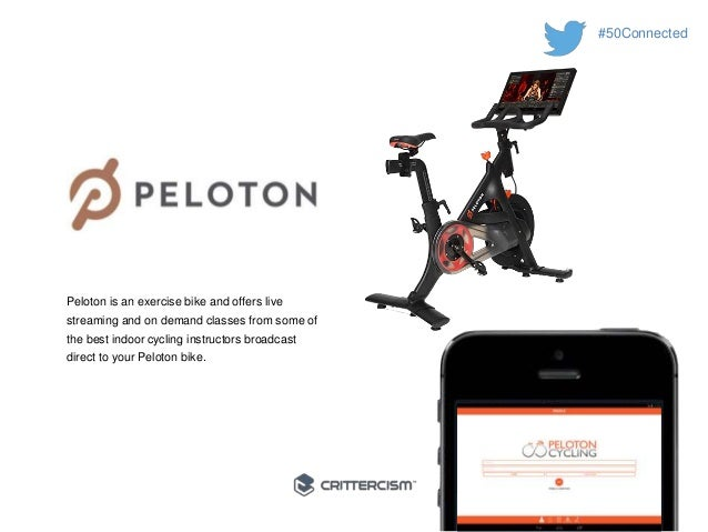 #50Connected  Peloton is an exercise bike and offers live  streaming and on demand classes from some of  the best indoor c...