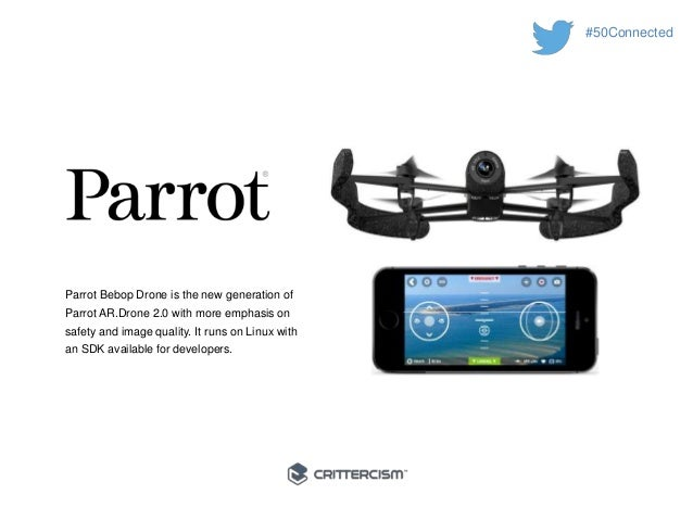 #50Connected  Parrot Bebop Drone is the new generation of  Parrot AR.Drone 2.0 with more emphasis on  safety and image qua...