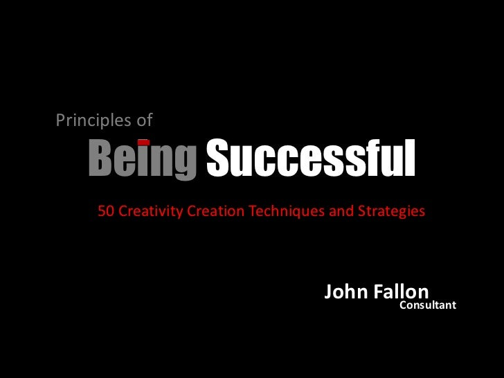 Principles of      Being Successful      50 Creativity Creation Techniques and Strategies                                 ...
