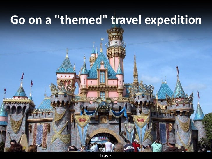 """Go on a """"themed"""" travel expedition                    Travel"""