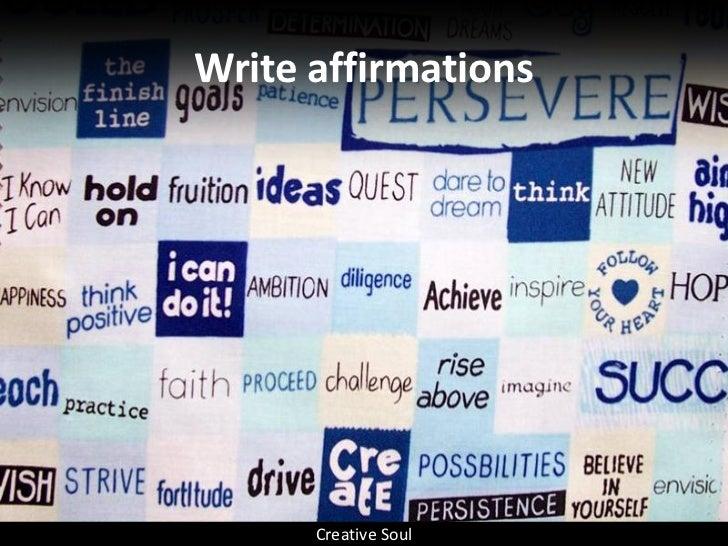 Write affirmations           Creative Soul