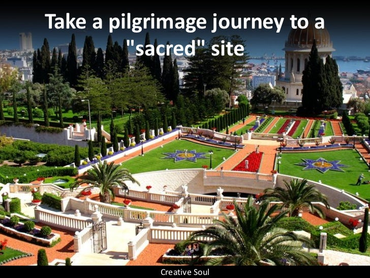 """Take a pilgrimage journey to a          """"sacred"""" site                 Creative Soul"""