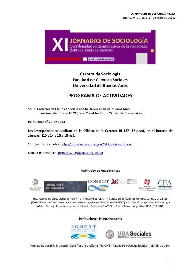 XI Jornadas de Sociología – UBA Buenos Aires, 13 al 17 de Julio de 2015. 1 Carrera de Sociología Facultad de Ciencias Soci...