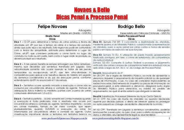 www.professorfelipenovaes.blogspot.com.br www.professorrodrigobello.blogspost.com.br  1  Novaes & Bello  Dicas Penal & Pro...