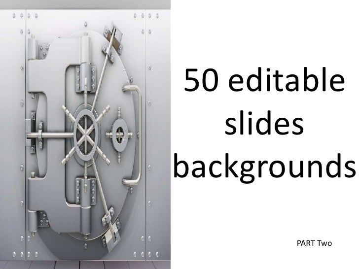 50 editable slides backgrounds<br />PART Two<br />