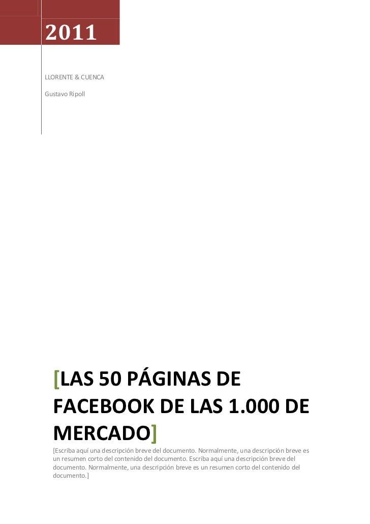 2011LLORENTE & CUENCAGustavo Ripoll  [LAS 50 PÁGINAS DE  FACEBOOK DE LAS 1.000 DE  MERCADO]  [Escriba aquí una descripción...