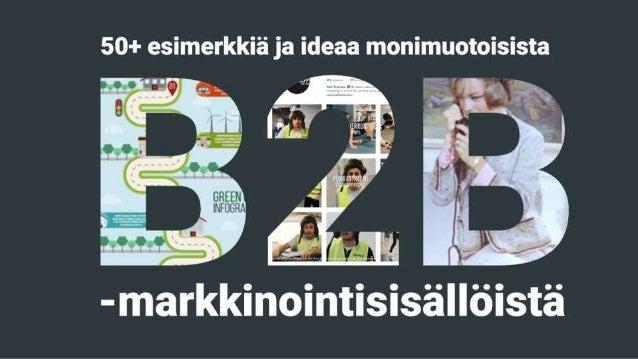 50+ esimerkkiä ja ideaa monimuotoisista (B2B-)markkinointisisällöistä