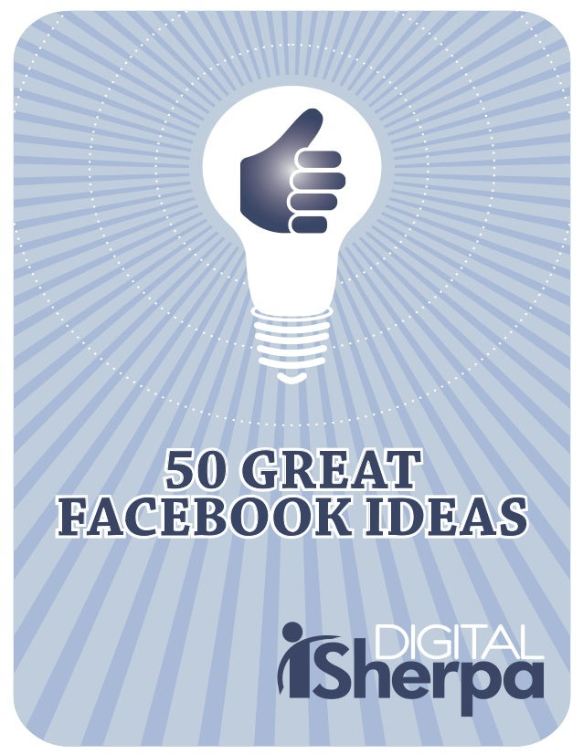 50 GREATFACEBOOK IDEAS50 GREATFACEBOOK IDEAS
