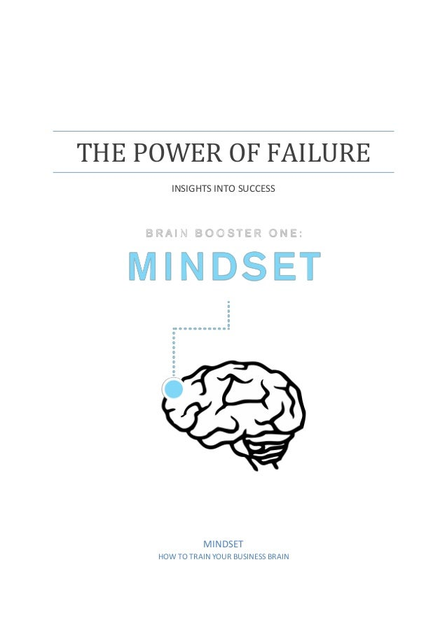 THE POWER OF FAILURE INSIGHTS INTO SUCCESS MINDSET HOW TO TRAIN YOUR BUSINESS BRAIN