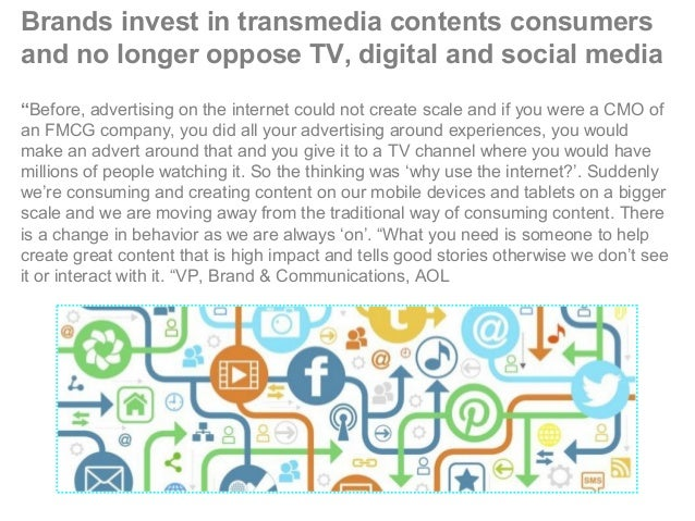 """Brands invest in transmedia contents consumers and no longer oppose TV, digital and social media """"Before, advertising on t..."""