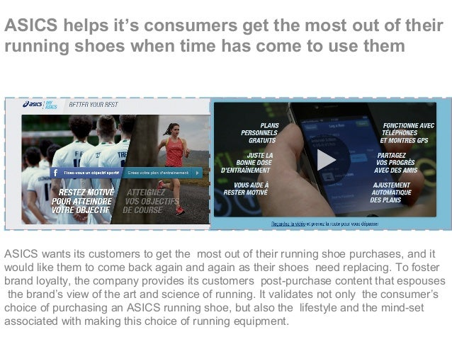 ASICS helps it's consumers get the most out of their running shoes when time has come to use them ASICS wants its customer...