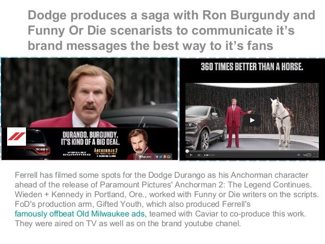 Dodge produces a saga with Ron Burgundy and Funny Or Die scenarists to communicate it's brand messages the best way to it'...