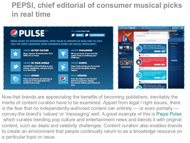 PEPSI, chief editorial of consumer musical picks in real time Now that brands are appreciating the benefits of becoming pu...