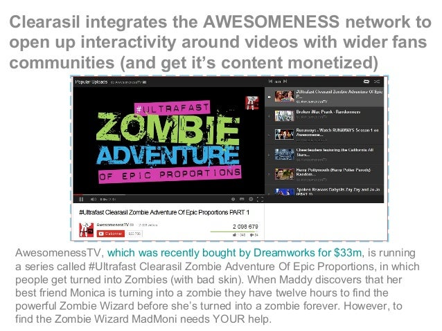 Clearasil integrates the AWESOMENESS network to open up interactivity around videos with wider fans communities (and get i...